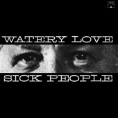 Watery Love - Sick People