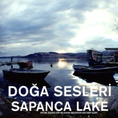 Doğa Sesleri - Sapanca Lake - Nature Sounds for Relaxation , Meditation and Deep Sleep