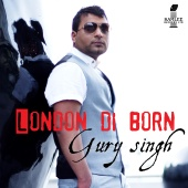Gury Singh - London Di Born