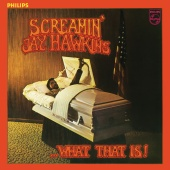 Screamin' Jay Hawkins - What That Is!