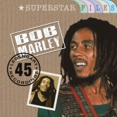 Bob Marley - Superstar Files (45 Legendary Recordings)