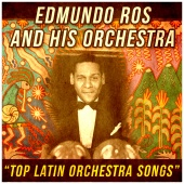 Edmundo Ros And His Orchestra - Top Latin Orchestra Sounds