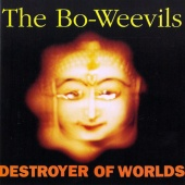 The Bo-Weevils - Destroyer of Worlds (2016 Remastered Edition)