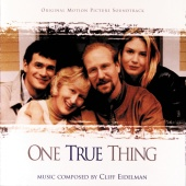 Cliff Eidelman - One True Thing (Original Motion Picture Soundtrack)