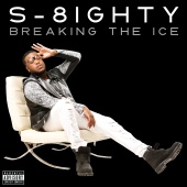 S-8ighty - Breaking The Ice