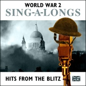 The Street Party Gang Sing-A-Long Gang - Hits from the Blitz (World War II Sing-a-Longs)
