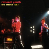Rational Youth - Live Ottawa 1983