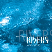Andrey Cechelero - World Of Waters - Rivers