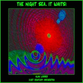 Alan Lorber 21st Century Orchestra - The Night Sea, It Waits!