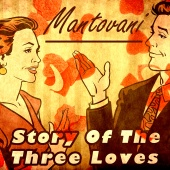 Mantovani And His Orchestra - Story of the Three Loves