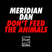 Meridian Dan - Don't Feed The Animals