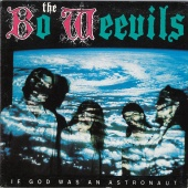The Bo-Weevils - If God Was an Astronaut