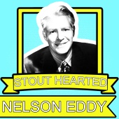 Nelson Eddy - Stout Hearted