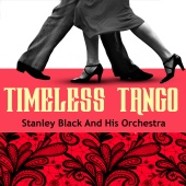 Stanley Black & His Orchestra - Timeless Tango