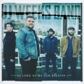 JJ Weeks Band - As Long As We Can Breathe