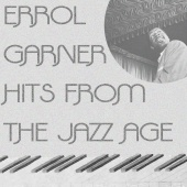 Erroll Garner - Hits from the Jazz Age