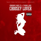 Preddy Boy P - Choosey Lover (feat. Yung Joc)
