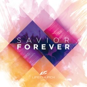 Life.Church Worship - Savior Forever
