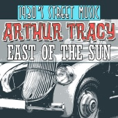 Arthur Tracy - 1930's Street Music: East of the Sun
