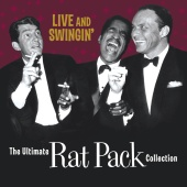 The Rat Pack - Live & Swingin': The Ultimate Rat Pack Collection
