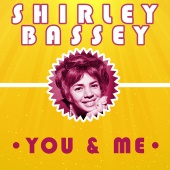 Shirley Bassey - You & Me