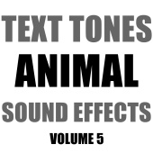 Hollywood Sound Effects Library - Text Tones Animal Sound Effects Library, Vol. 5