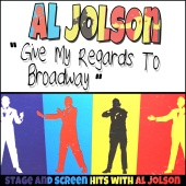 Al Jolson - Al Jolson: Give My Regards to Broadway