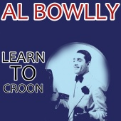 Al Bowlly - Learn to Croon