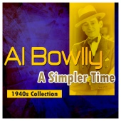 Al Bowlly - A Simpler Time: 1940s Collection