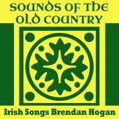 Brendan Hogan - Sounds of the Old Country