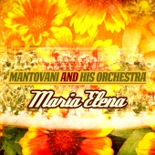 Mantovani And His Orchestra - Maria Elena
