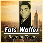 Fats Waller - Back in Town