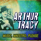 Arthur Tracy - Music, Maestro, Please