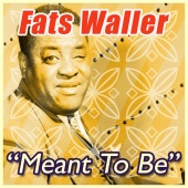 Fats Waller - Meant to Be