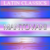 Mantovani And His Orchestra - Latin Classics: Mantovani