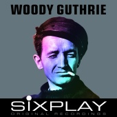 Woody Guthrie - Six Play: Woody Guthrie - EP