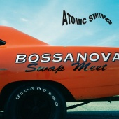 Atomic Swing - Bossanova Swap Meet (Remastered 2016)