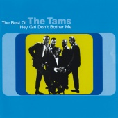 The Tams - Hey Girl Don't Bother Me: The Best Of The Tams