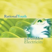 Rational Youth - To the Goddess Electricity