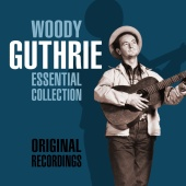 Woody Guthrie - The Essential Collection