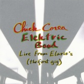 Chick Corea Elektric Band - Live From Elario's: The First Gig
