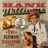 Hank Williams - The Ultimate Collection