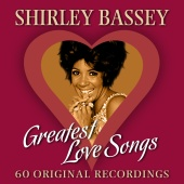 Shirley Bassey - Greatest Love Songs (60 Original Recordings)