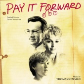 Thomas Newman - Pay It Forward (Original Motion Picture Soundtrack)