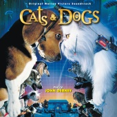 John Debney - Cats & Dogs (Original Motion Picture Soundtrack)