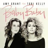 Amy Grant - Baby Baby (feat. Tori Kelly)