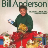 Bill Anderson - No Place Like Home On Christmas