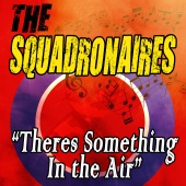 The Squadronaires - There's Something in the Air
