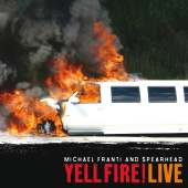 Michael Franti & Spearhead - Yell Fire! Live