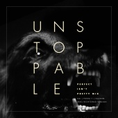 Sia - Unstoppable (Perfect Isn't Pretty Mix - Ariel Rechtshaid Version)
